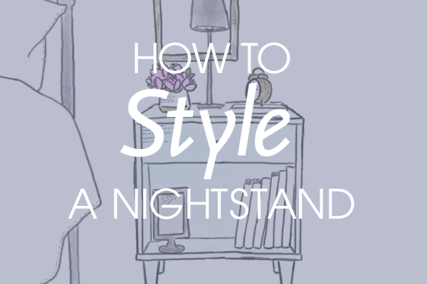 Home Decor 101: How to Style a Nightstand image 1